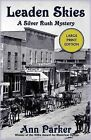 Leaden Skies: A Silver Rush Mystery by Ann Parker (Paperback, 2009)