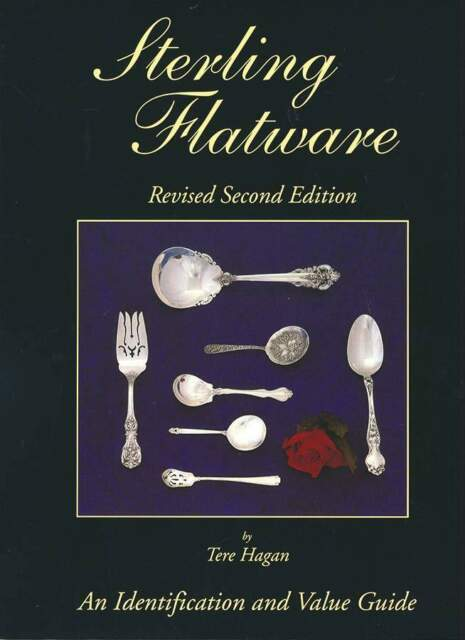 Sterling Flatware Identification Guide (Revised 2nd Edition) By Tere Hagan