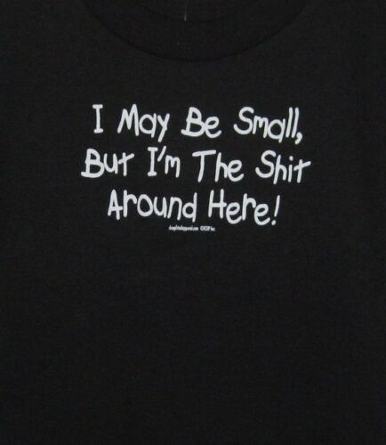 BUT I AM THE SHT AROUND HERE Toddler T-Shirt Spencer Gifts I MAY BE SMALL