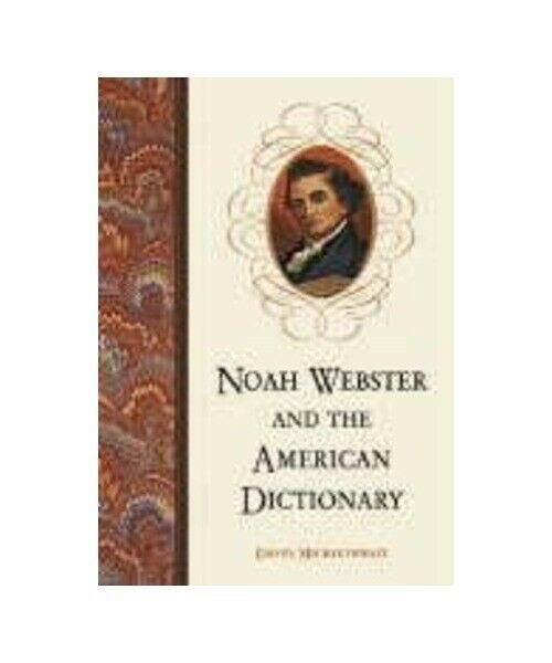 "David Micklethwait ""Noah Webster and the American Dictionary"""