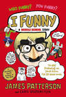 I Funny: A Middle School Story by James Patterson (Paperback, 2013)