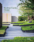 Rooftop Garden Design by Images Publishing Group Pty Ltd (Hardback, 2015)