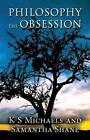 Philosophy the Obsession by Samantha Shane, K S Michaels (Paperback / softback, 2014)