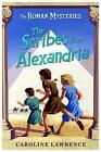 The Scribes from Alexandria: Book 15 by Caroline Lawrence (Paperback, 2008)