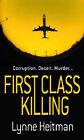 First Class Killing by Lynne Heitman (Paperback, 2005)