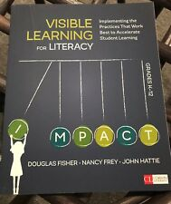 Corwin Literacy: Visible Learning for Literacy, Grades K-12 : Implementing the Practices That Work Best to Accelerate Student Learning by John A. (Allan) Hattie, Douglas B. Fisher and Nancy Frey (2016, Paperback)