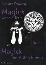 MAGICK WITHOUT TEARS BAND 1 - Magick im Alltag lernen - Aleister Crowley BUCH
