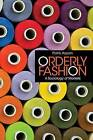 Orderly Fashion: A Sociology of Markets by Patrik Aspers (Paperback, 2016)
