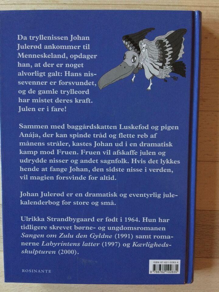 Johan Julerød den sidste nisse, Ulrikka Strandbygaard