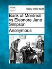 Bank of Montreal Vs Eleonore Jane Simpson by Anonymous (Paperback / softback, 2012)