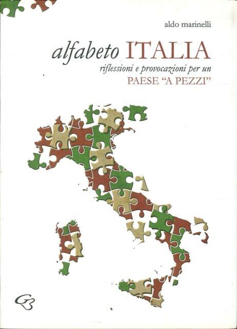 """Alfabeto Italia. Riflessioni e Provocazioni per un Paese """"A Pezzi"""""""