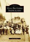 Hall Brothers Shipbuilders by Gary M White (Paperback / softback, 2008)