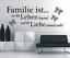 X4564-Wandtattoo-Spruch-Familie-ist-wo-das-Leben-Liebe-Sticker-Wandaufkleber Indexbild 2