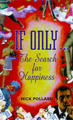 If Only...: The Search for Happiness, Nick Pollard, Used; Good Book