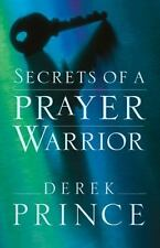 Secrets of a Prayer Warrior by Derek Prince (2009, Paperback)