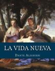La Vida Nueva by Dante Alighieri (Paperback / softback, 2016)