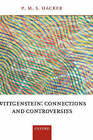 Wittgenstein: Connections and Controversies by P. M. S. Hacker (Paperback, 2004)