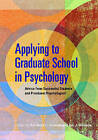 Applying to Graduate School in Psychology: Advice from Successful Students and Prominent Psychologists by American Psychological Association (Paperback, 2008)