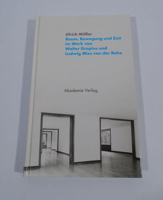 Buch Raum Bewegung und Zeit Walter Gropius Ludwig Mies van der Rohe Bauhaus 2004