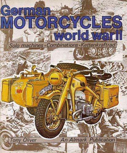German Motorcycles of World War II  Solo Machines - Combinations - Ke