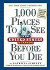 1,000 Places to See in the United States and Canada Before You Die by Patricia Schultz (Paperback / softback, 2011)