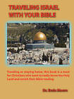 Traveling Israel with Your Bible by Ernie Moore (Paperback / softback, 2009)