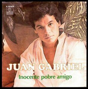JUAN-GABRIEL-INOCENTE-POBRE-AMIGO-POR-MI-ORGULLO-SPAIN-7-034-ARIOLA-1980