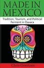 Made in Mexico: Tradition, Tourism, and Political Fermant in Oaxaca by Chris Goertzen (Paperback / softback, 2013)