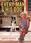 Every Man and His Dog by David Darcy (Hardback, 2013)
