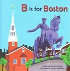 B Is for Boston by Maria Kernahan (Hardback, 2015)