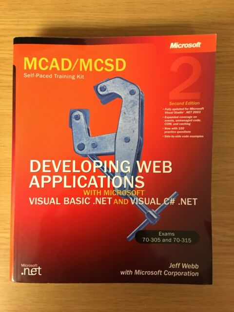 Microsoft Press Training Kit: Developing Web Applications with Microsoft®  Visual Basic®  Net and Visual C#  Net by Microsoft Official Academic Course
