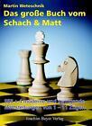 Das große Buch vom Schach & Matt von Martin Weteschnik (2013, Gebundene Ausgabe)