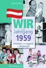 Kindheit und Jugend in Österreich: Wir vom Jahrgang 1959 von Ingrid Sonnleitner (2012, Gebundene Ausgabe)