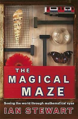 Stewart, Ian, Science Masters: The Magical Maze: Seeing the World Through Mathem