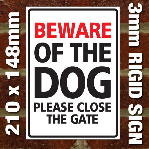 /'BEWARE OF THE DOG PLEASE CLOSE THE GATE/' SIGN EXTERNAL 3MM RIGID SIGN
