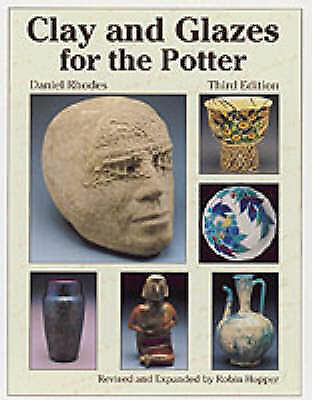Clay and Glazes for the Potter by Rhodes, Daniel