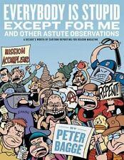 Everybody Is Stupid Except for Me : And Other Astute Observations by Peter...