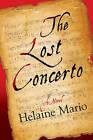 The Lost Concerto by Helaine Mario (Hardback, 2015)