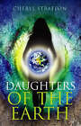Daughters of the Earth: Goddess Spirituality for the 21st Century by Cheryl Straffon (Paperback, 2007)