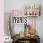 Fresh Prints: 20 Easy and Enticing Printing Projects to Make at Home by Christine Leech (Paperback, 2014)