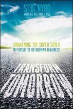 Transform Tomorrow: Awakening the Super Saver In Pursuit of Retirement Readiness
