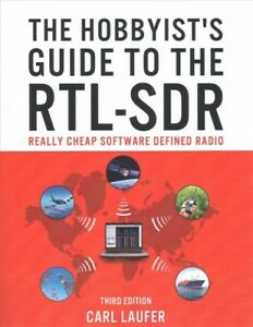 Details about Hobbyist's Guide to the RTL-SDR : Really Cheap Software  Defined Radio: A Guid