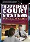 The Juvenile Court System: Your Legal Rights by Richard Barrington (Paperback / softback, 2015)