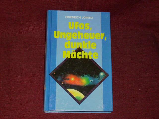 Friedrich Lorenz, Ufos, Ungeheuer, dunkle Mächte, 2001