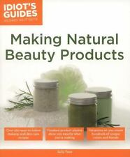 Idiot's Guides: Making Natural Beauty Products by Trew, Sally