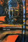 Religion, Law and Power: Tales of Time in Eastern India, 1860-2000 by Ishita Banerjee-Dube (Hardback, 2007)