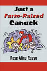 Just a Farm-Raised Canuck by Rose Aline Russo (Paperback / softback, 2008)