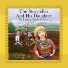 The Storyteller and His Daughter 9781436397674 by Larene Wade Spitler Book