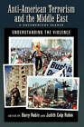 Anti-American Terrorism and the Middle East: A Documentary Reader by Oxford University Press Inc (Paperback, 2004)
