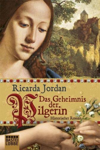 1 von 1 - Das Geheimnis der Pilgerin von Ricarda Jordan (2011, Taschenbuch)